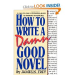 How to Write a Damn Good Novel: A Step-by-Step No Nonsense Guide to Dramatic Storytelling: James N. Frey