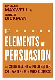 Top Storytelling Books via @YouBrandInc | The Elements of Persuasion: Use Storytelling to Pitch Better, Sell Faster & Win More Business
