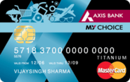 My Choice Credit Card - Axis Bank