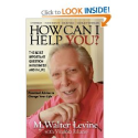 How Can I Help You? The Most Important Question in Business and In Life: M. Walter Levine, Virginia Juliano
