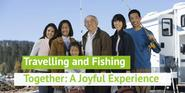 Travelling and Fishing Together: A Joyful Experience