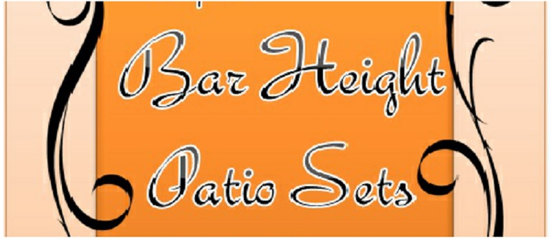 Headline for Bar Height Patio Sets