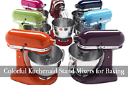 Colorful Kitchenaid Stand Mixers for Baking