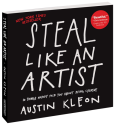 Steal Like An Artist, a book by Austin Kleon