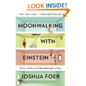 Moonwalking with Einstein: The Art and Science of Remembering Everything: Joshua Foer: 9780143120537: Amazon.com: Books