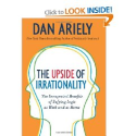 The Upside of Irrationality: The Unexpected Benefits of Defying Logic at Work and at Home: Dan Ariely: Amazon.com: Books