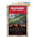 Raising the Bar: Integrity and Passion in Life and Business: The Story of Clif Bar Inc.: Gary Erickson