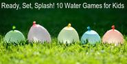 10 Water Games Ideas for Kids