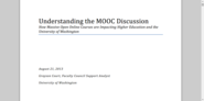 Understanding the MOOC Discussion : How Massive Open Online Courses are Impacting Higher Education and the University...
