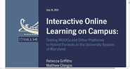 Interactive Online Learning on Campus : Testing MOOCs and Other Platforms in Hybrid Formats in the University System ...