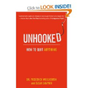 Unhooked: How to Quit Anything: Susan Shapiro, Frederick Woolverton: 9781616084189: Amazon.com: Books