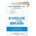 Evolve Your Brain: The Science of Changing Your Mind: Joe Dispenza