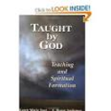 Taught By God: Teaching and Spiritual Formation by Karen Marie Yust and Ron Anderson