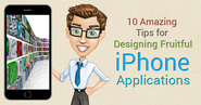 10 Amazing Tips for Designing Fruitful iPhone Applications