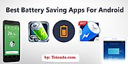 Top Battery Saving Apps That Fix Android Draining Issues