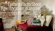"Scouting the perfect Photo Shoot location "" SHOOTFACTORY"