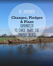 WELLBEING | Changes, Pledges & Plans Guaranteed To Chase Away The January Blues