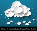 9 Ways to Improve Social Media Shares of your Content
