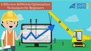 6 Effective AdWords Optimization Techniques | SEJ