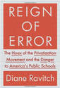 Ravitch,D. Reign of error: The hoax of Privatization Movement and the Danger to America's Public Schools. Toronto: Ra...