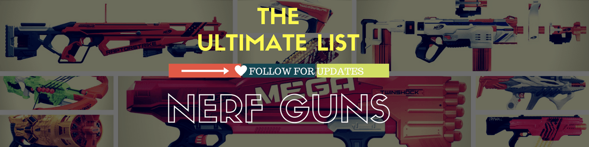 Headline for Best Nerf Guns: The Ultimate List