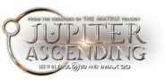 Jupiter Ascending - In Theaters February 6