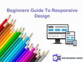 Beginners Guide to Responsive Web Design [PPT]
