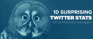 10 Surprising Twitter Statistics For Community Managers
