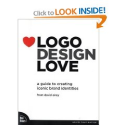Logo Design Love: A Guide to Creating Iconic Brand Identities: David Airey