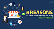 5 reasons to launch online marketplace using TaskRabbit clone