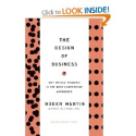 The Design of Business: Why Design Thinking is the Next Competitive Advantage: Roger L. Martin