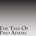 The Tale of Two Adams