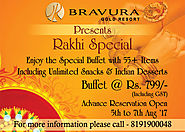 "Bravura Gold Resort Presents ""Rakhi Special Buffet""."