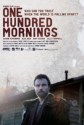 One Hundred Mornings (2009) - IMDb