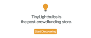TinyLightbulbs is the post-crowdfunding store - TinyLightbulbs