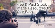 Free and Paid Stock Image Resources for Your WordPress Blog
