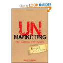 UnMarketing: Stop Marketing. Start Engaging: Scott Stratten