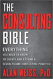 Top Books That Could Change Your Life | The Consulting Bible: Everything You Need to Know to Create and Expand a Seven-Figure Consulting Practice