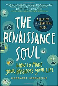 Top Books That Could Change Your Life | The Renaissance Soul: How to Make Your Passions Your LifeA Creative and Practical Guide