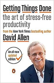 Getting Things Done: The Art of Stress-Free Productivity Paperback – March 17, 2015