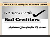 Loans for People on Bad Credit- Loans for Awful Credit Holders without Hassle