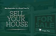 Why September is a Great Time to Sell Your House