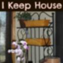 I Keep House